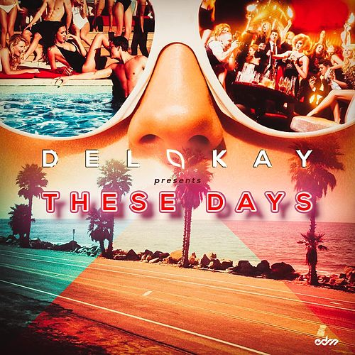 These Days von Delakay