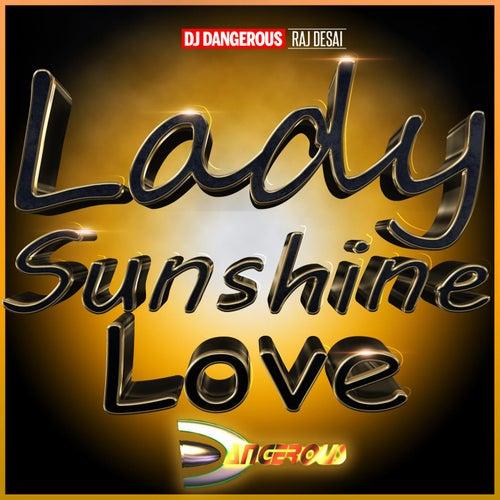 Lady Sunshine Love de DJ Dangerous Raj Desai