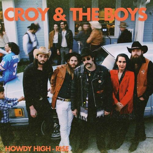 Howdy High-Rise de Croy and the Boys