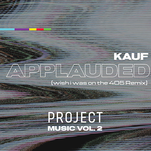 Applauded: Project Music, Vol. 2 (wish i was on the 405 Remix) de Kauf