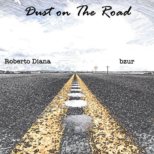 Dust on The Road by Roberto Diana