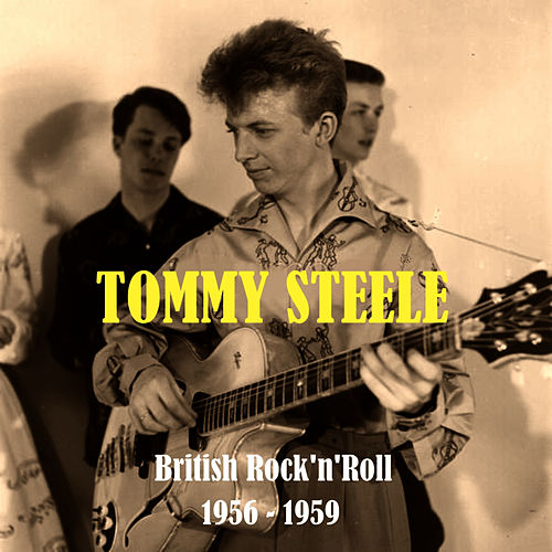 Britain's First Rock and Roll Star /  1956 - 1959 by Tommy Steele