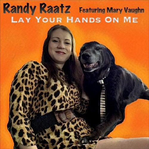 Lay Your Hands on Me (feat. Mary Vaughn) van Randy Raatz