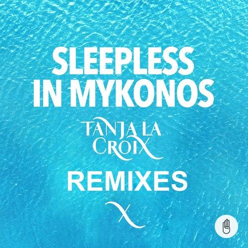 Sleepless in Mykonos (Remixes) de Tanja La Croix