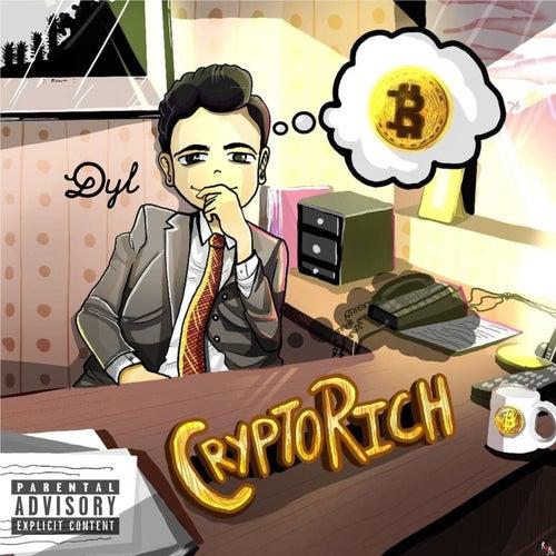 Crypto Rich by Dyl