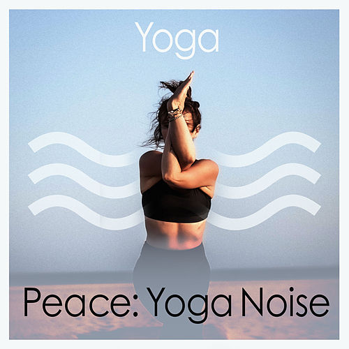 Peace: Yoga Noise by Asian Traditional Music