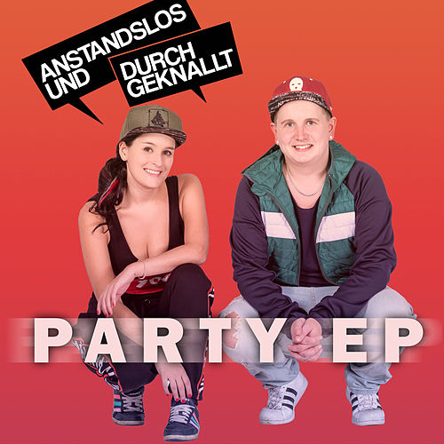 Party EP von Anstandslos & Durchgeknallt