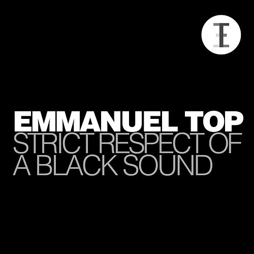 Strict Respect of a Black Sound by Emmanuel Top