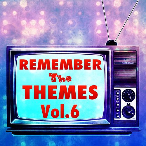Remember the Themes, Vol. 6 by Coded Channel