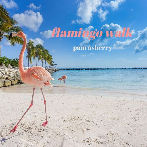 Flamingo Walk de Pam Asberry