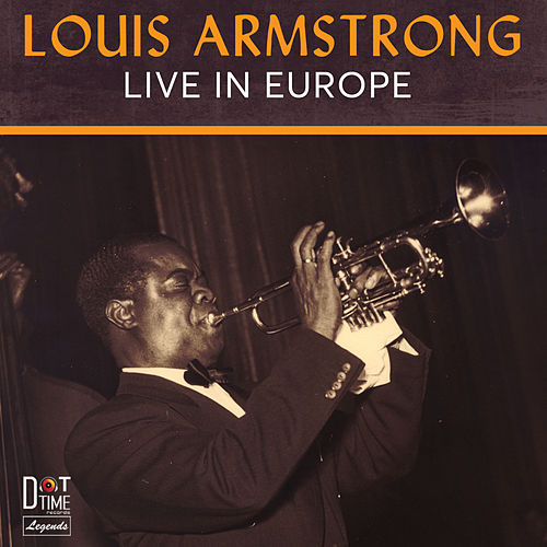 Live In Europe by Louis Armstrong