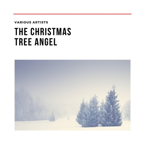 The Christmas Tree Angel de Various Artists