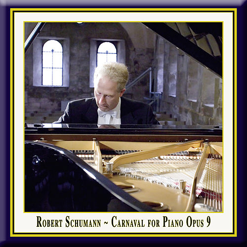 Robert Schumann: Carnaval for Piano Opus 9 'Little Scenes On Four Notes' by Various Artists