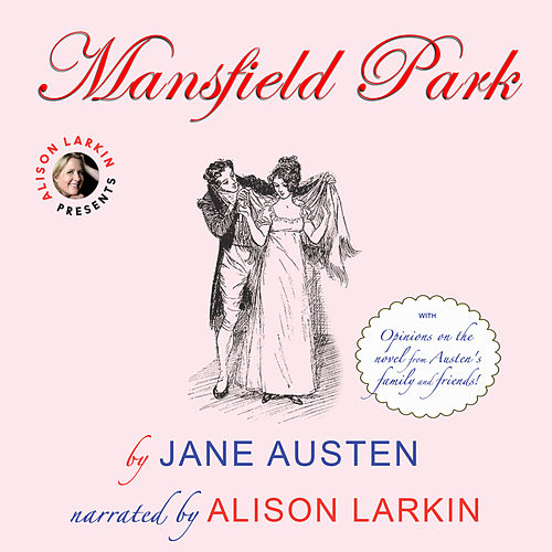 Mansfield Park - with Opinions on the Novel from Austen's Family and Friends (Unabridged) von Jane Austen