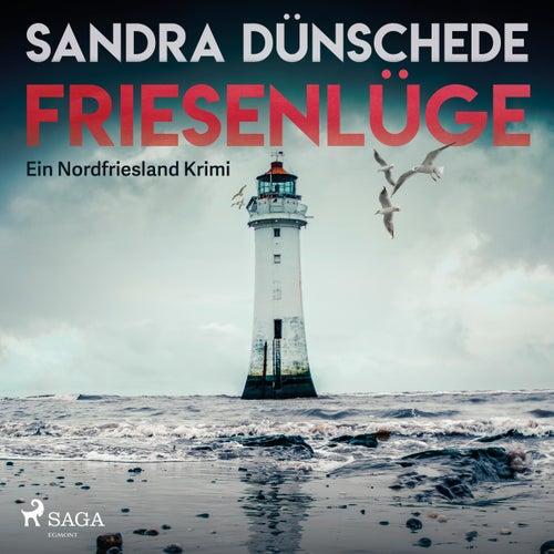 Friesenlüge - Ein Nordfriesland Krimi (Ungekürzt) von Sandra Dünschede