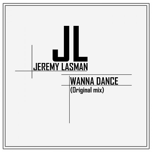 Wanna Dance (Original Mix) de Jeremy Lasman