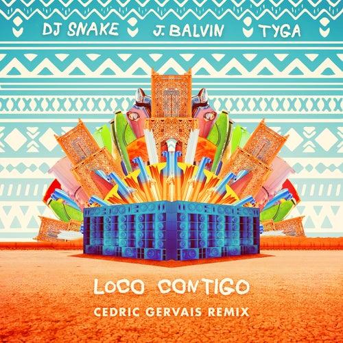 Loco Contigo (Cedric Gervais Remix) by DJ Snake