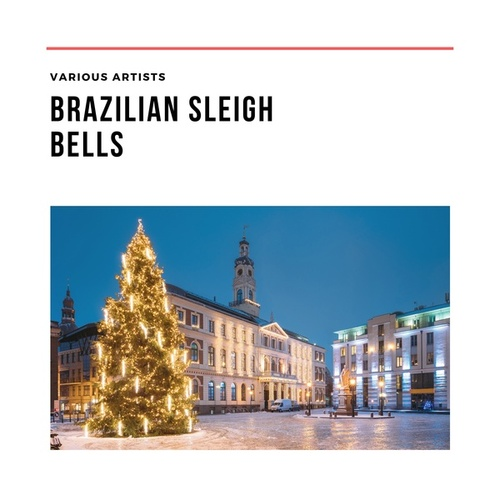 Brazilian Sleigh Bells von Various Artists