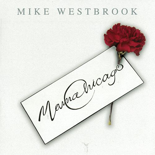 Mama Chicago von Mike Westbrook