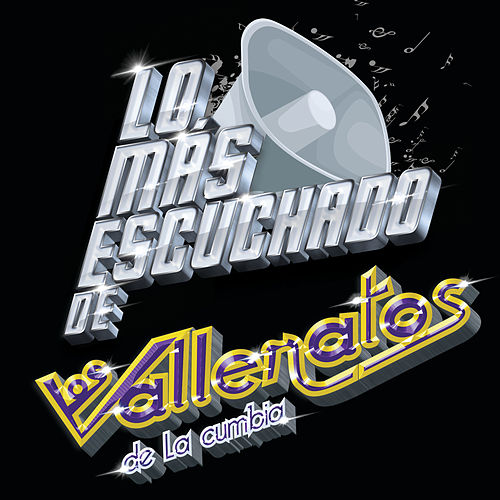 Lo Más Escuchado De by Los Vallenatos De La Cumbia