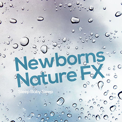 Newborns Nature FX by Baby Sleep Sleep