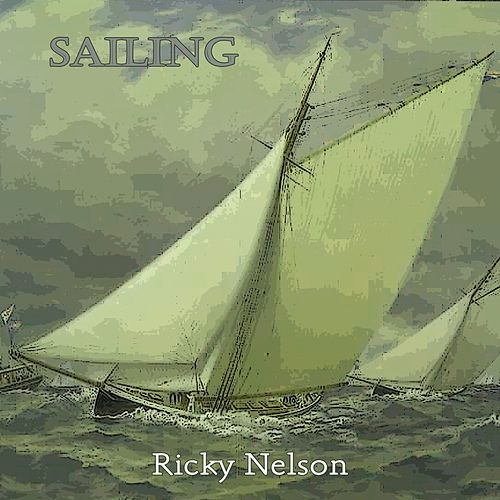 Sailing by Ricky Nelson