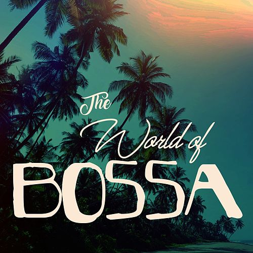 The World of Bossa de Various Artists