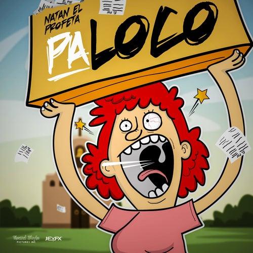 Pa' Loco by Natan El Profeta