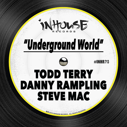 Underground World by Todd Terry