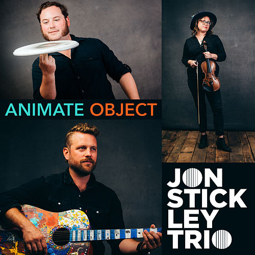 Animate Object - Single by Jon Stickley Trio