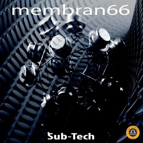 Sub-Tech von Membran 66