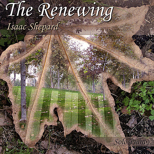 The Renewing by Isaac Shepard