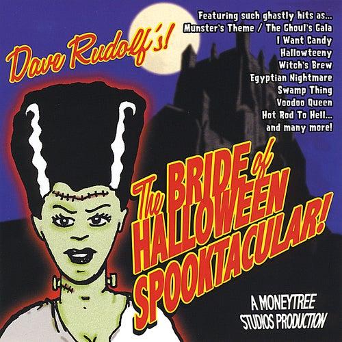 The Bride of Halloween Spooktacular von Dave Rudolf