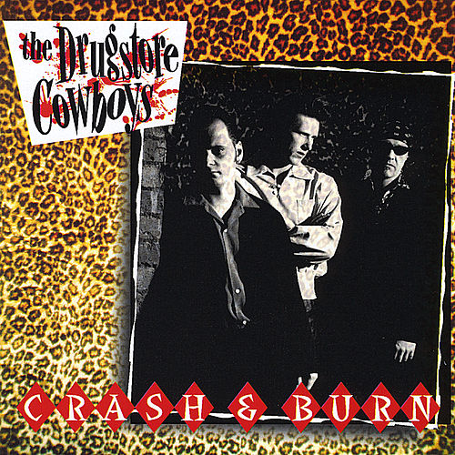 Crash & Burn de The Drugstore Cowboys