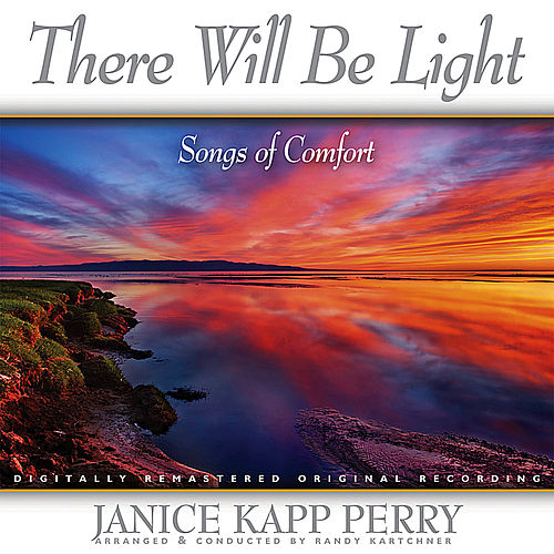 There Will Be Light by Janice Kapp Perry