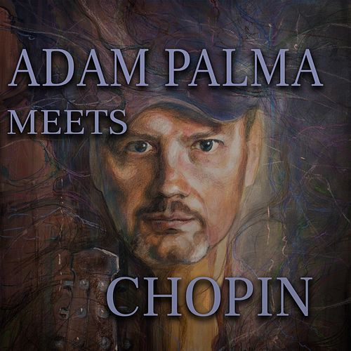 Adam Palma Meets Chopin by Adam Palma