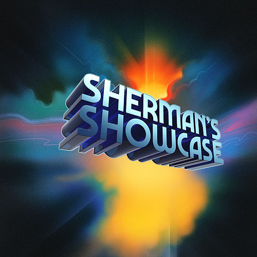 Sherman's Showcase (Original Soundtrack) by Sherman's Showcase