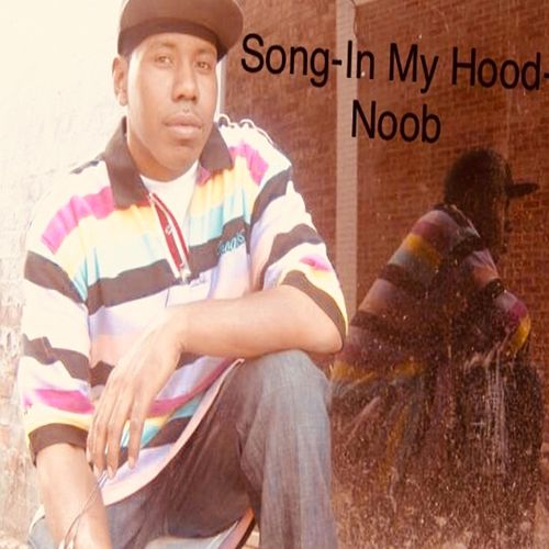 In My Hood by Noob