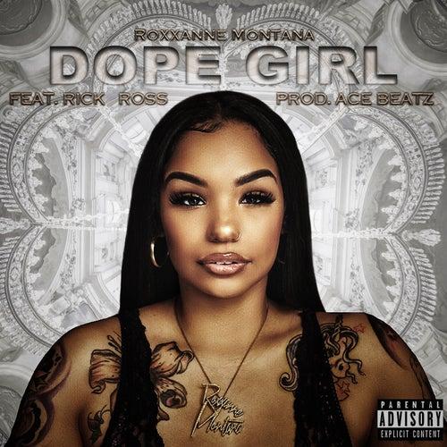 Dope Girl (feat. Rick Ross) von Roxxanne Montana