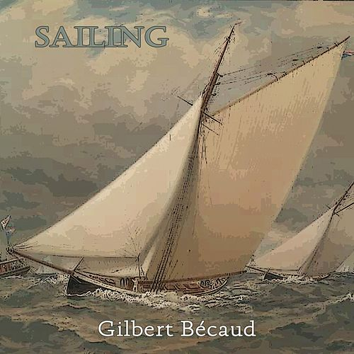 Sailing von Gilbert Becaud