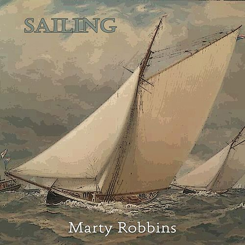 Sailing by Marty Robbins