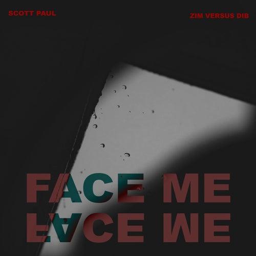 Face Me (feat. Zim Versus Dib) by Scott Paul