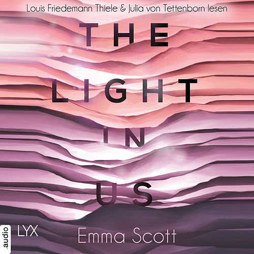 The Light in Us - Light-in-us-Reihe 1 (Ungekürzt) von Emma Scott