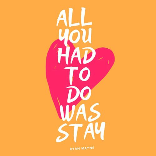 All You Had to Do Was Stay (Acoustic) de Ryan Mayne Lima