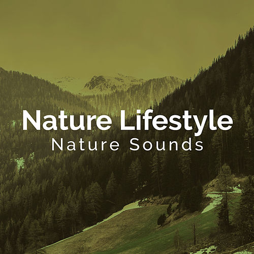 Nature Lifestyle by Nature Sounds (1)