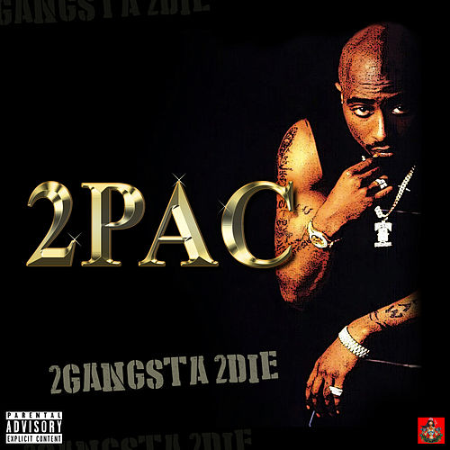 2Gangsta 2Die by 2Pac
