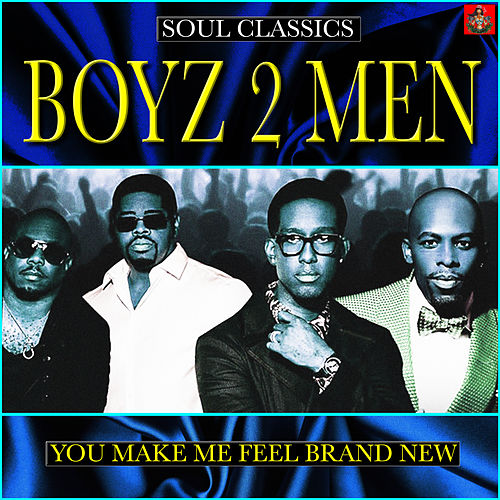 You Make Me Feel Brand New de Boyz II Men