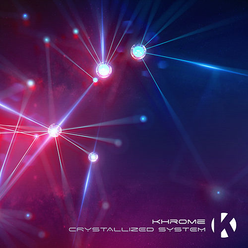 Crystallized System de Khrome