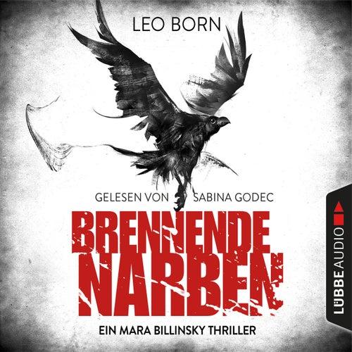 Brennende Narben - Ein Fall für Mara Billinsky 3 (Gekürzt) von Leo Born