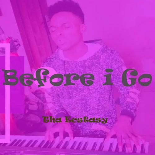 Before I Go de Tha Ecstasy